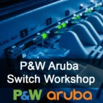 P&W Aruba Switch Workshop