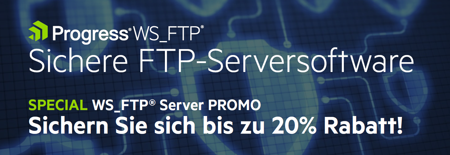 20% Rabatt auf WS_FTP® Server von Progress